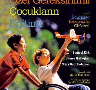 Özel Gereksinimli Çocukların Eğitimi – Educating Exceptional Children